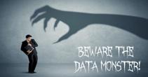 Beware the data monster